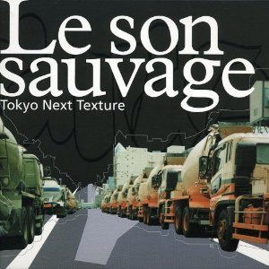 mi-ne 「Le son sauvage tokyo next Texture」