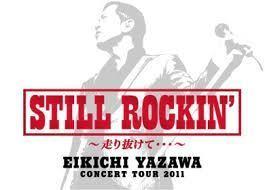 矢沢永吉「EIKICHI YAZAWA TOUR 2011 ~走り抜けて~」