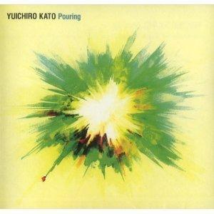 YUICHIRO KATO「Pouring」