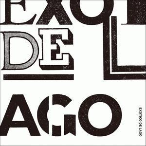 EXOTICO DE LAGO「EXOTICO DE LAGO」