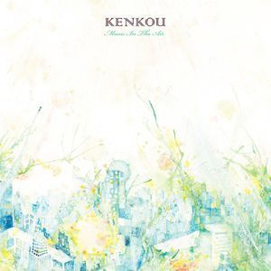 KENKOU 「Music In The Air」