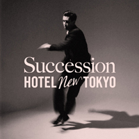 HOTEL NEW TOKYO 「Succession (7inch)」