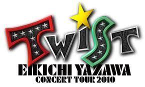 矢沢永吉 「EIKICHI YAZAWA TOUR 2010 TWIST 」