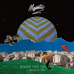 Majestic Two「Reach For The Sky」